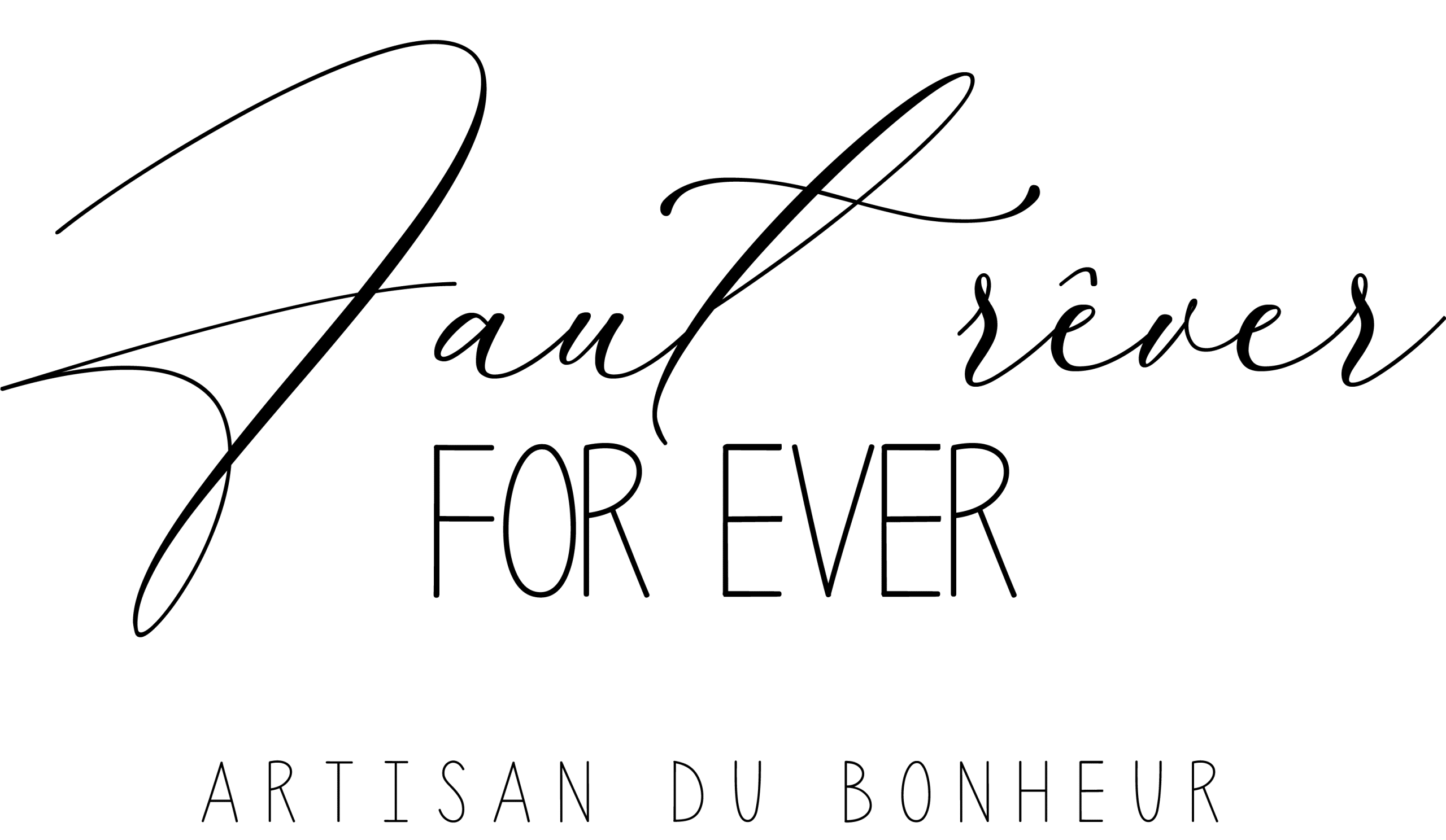 Faut Rêver For Ever